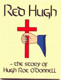 Red Hugh: The Story of Hugh Roe O'Donnell