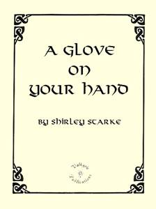 A Glove On Your Hand, by Shirley Starke