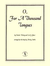 O For A Thousand Tongues, arr. by Shirley Starke