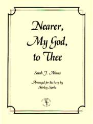 Nearer, My God, to Thee, arr. by Shirley Starke
